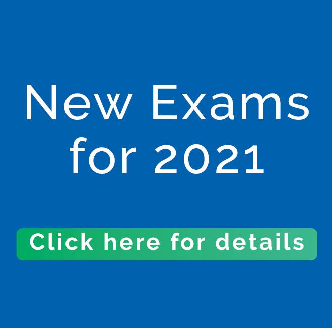 New Exams For 2021 -Find Out More
